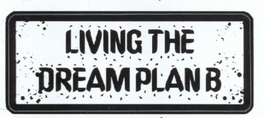 Living the Dream Plan B - Big